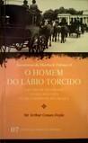 O Homem do Lábio Torcido * Um Caso de Identidade * A Faixa Ma... by Arthur Conan Doyle
