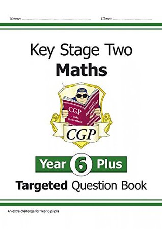 KS2 Maths Targeted Question Book - Year 6+, Challenging Maths for Year 6 Pupils
