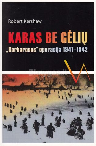 Karas be gėlių. Barbarosos operacija 1941-1942