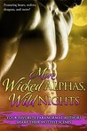 More Wicked Alphas, Wild Nights