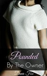EROTICA: POUNDED BY THE OWNER: Taboo Romance Erotic Steamy Short Story (Older Man Younger Woman Romance Forbidden Love BBW Short Stories)