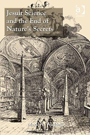 Jesuit Science and the End of Nature's Secrets
