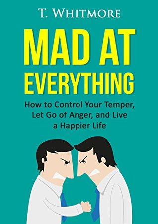 Relationship Improvement: Mad at Everything