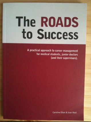 The Roads to Success: A Practical Approach to Career Planning for Medical Students, Foundation Trainees