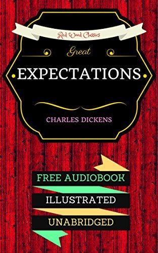 Great Expectations: By Charles Dickens & Illustrated (An Audiobook Free!)