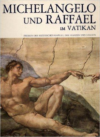 Michelangelo und Raffael im Vatikan