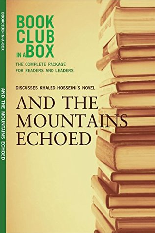 Bookclub-in-a-Box Discusses And the Mountains Echoed, by Khaled Hosseini: The Complete Guide for Readers and Leaders