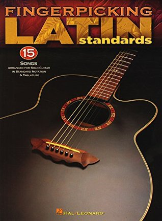 Fingerpicking Latin Standards: 15 Songs Arranged for Solo Guitar in Standard Notation & Tab