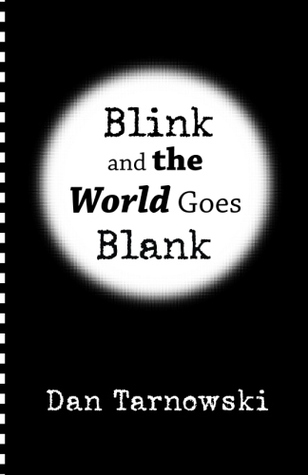 Blink and the World Goes Blank