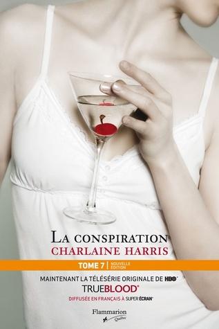 La conspiration (Sookie Stackhouse, #7)