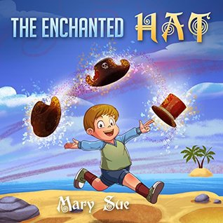 Childrens Books: The Enchanted Hat