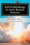 Self-Publishing: It Ain't Rocket Science