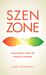 Szen Zone: Reaching a State of Positive Change