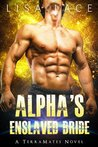 Alpha's Enslaved Bride (TerraMates, #4)