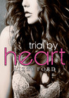 Trial by Heart (Trial Series #4)