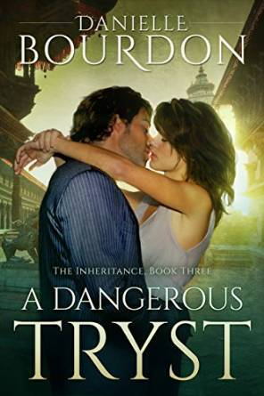 A Dangerous Tryst (The Inheritance Book 3)