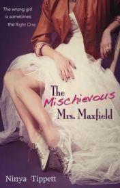 The Mischevious Mrs Maxfiel