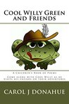 Cool Willy Green and Friends: Book of Children's Poems