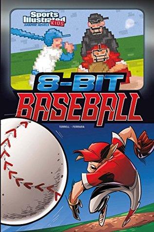 8-Bit Baseball (Sports Illustrated Kids Graphic Novels)
