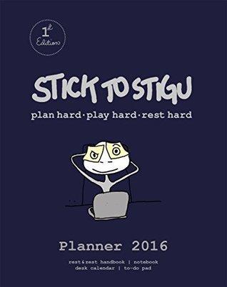 stick-to-stigu-plan-hard-play-hard-rest-hard-planner-2016-a-week-to-view-diary-rest-zest-handbook-notebook-calendar-to-do-pad