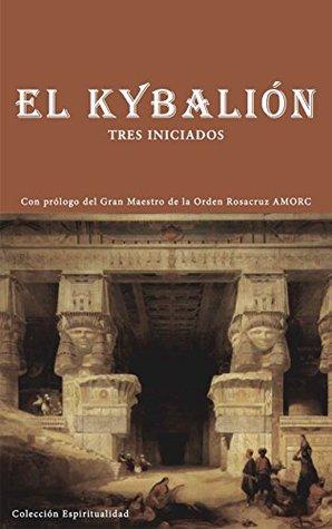 El Kybalión: La Filosofía Hermética