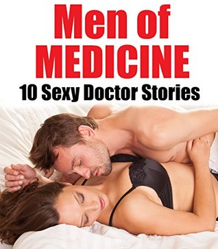 Lusty Men of Medicine... 10 Stories of Sexy Doctors and Inexperienced Patients! Older Men, Younger Women, Loads of Forbidden Exams! Ready for a Hot Inspection? Short Story Romance Bundle Collection