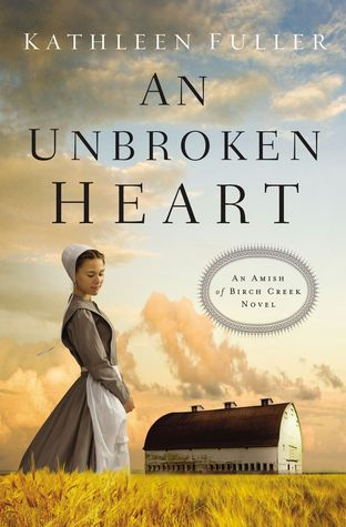 An Unbroken Heart(Amish of Birch Creek 2)