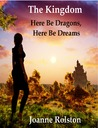 The Kingdom: Here Be Dragons, Here Be Dreams