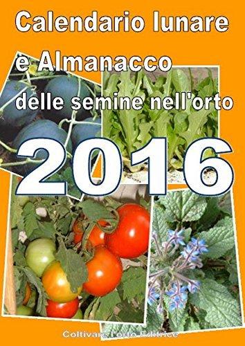 Calendario e Almanacco lunare delle semine dell'orto 2016