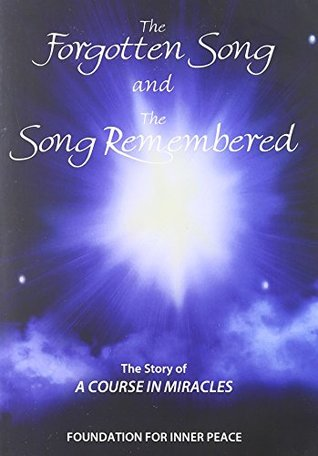 STORY OF A COURSE IN MIRACLES: The Forgotten Song & The Song Remembered (135 min DVD)