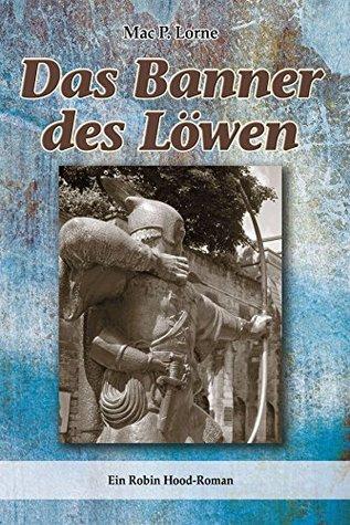 Das Banner des Lowen: Ein Robin Hood-Roman