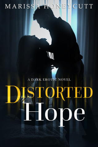 Distorted Hope by Marissa Honeycutt