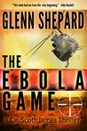 The Ebola Game by Glenn  Shepard