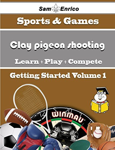 A Beginners Guide to Clay pigeon shooting (Volume 1)