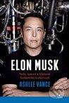 Elon Musk Tesla, SpaceX a hľadanie fantastickej budúcnosti.