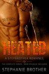 Heated by Stephanie Brother