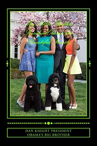My Little Brother PresidentObama has Beautiful Family (Brothers in High and Mighty Position Globally Speaking Book 1)
