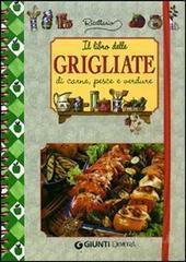 Il libro delle grigliate: di carne, pesce e verdure
