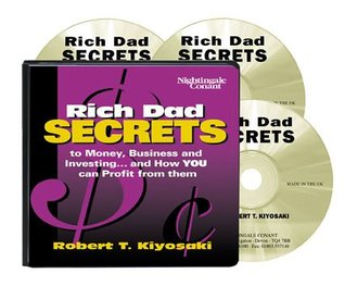Rich Dad Secrets to Money Business and Investing...by Robert Kiyosaki