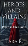 Heroes and Villains: Pawn in the Game