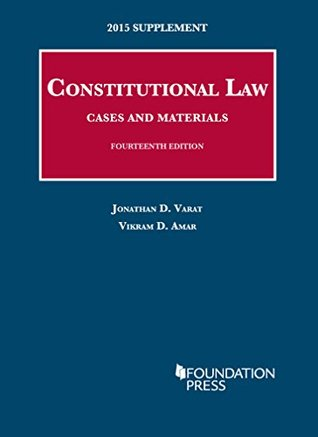 Constitutional Law, Cases and Materials, 14th: 2015 Supplement (University Casebook Series)