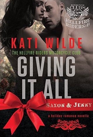Giving It All: Saxon & Jenny (Hellfire Riders MC, #8)
