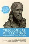 Theological Reflections: Meditations on Faith & Reason
