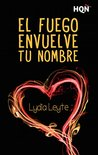 El fuego envuelve tu nombre by Lydia Leyte