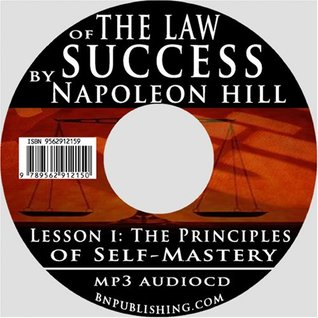 The Law of Success, Volume I: The Principles of Self-Mastery (Law of Success, Vol 1) (The Law of Success)