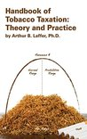 Handbook of Tobacco Taxation: Theory and Practice
