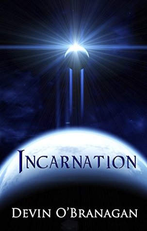 Incarnation by Devin O'Branagan