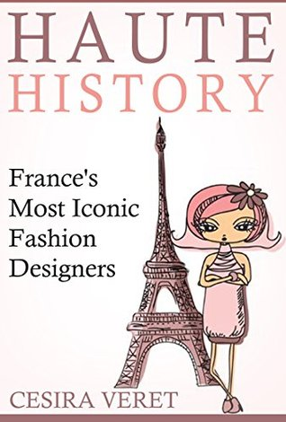 Haute History: France's Most Iconic Fashion Designers