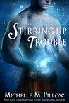 Stirring Up Trouble (Warlocks MacGregor, #3)