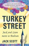 Turkey Street: Jack and Liam Move to Bodrum